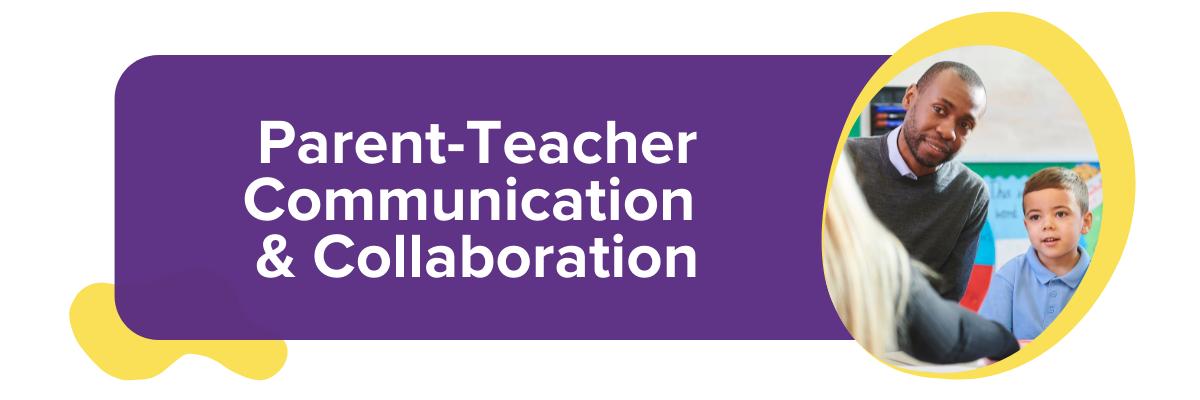 Parent-Teacher Communication & Collaboration