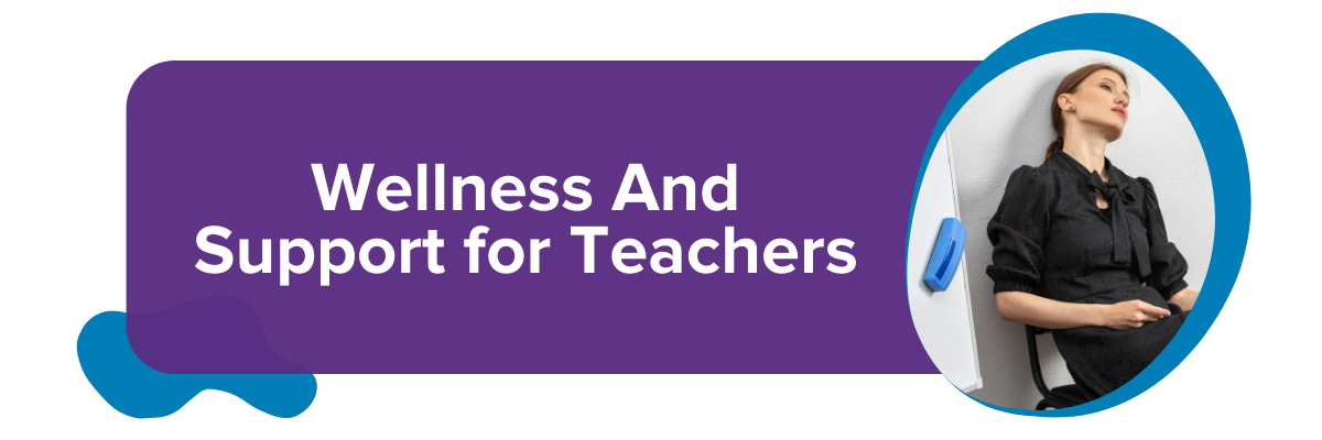 Wellness And Support for Teachers