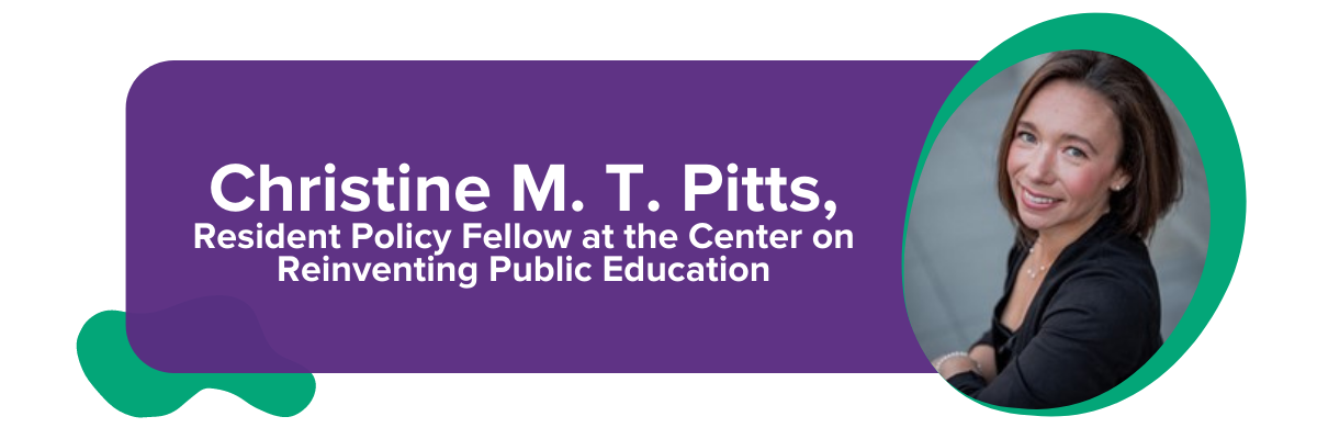 Christine M. T. Pitts, Resident Policy Fellow at the Center on Reinventing Public Education