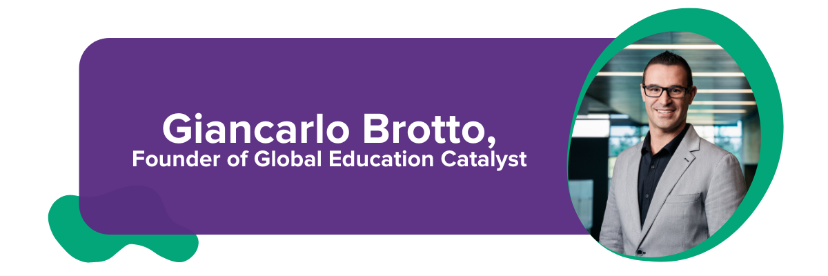Giancarlo Brotto, Founder of Global Education Catalyst