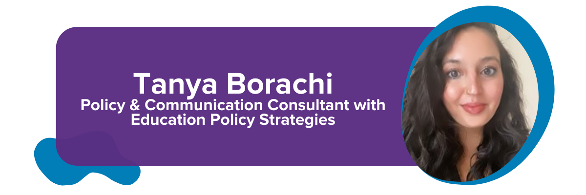 Tanya Borachi,  Policy & Communication Consultant with Education Policy Strategies